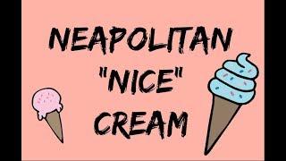 "Neapolitan ""Nice"" Cream | Vegan | No Ice Cream Maker"