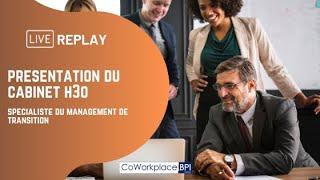 Replay : Présentation du Cabinet H3O, spécialiste du management de transition