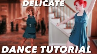 Delicate (Taylor Swift) Music Video Dance Tutorial