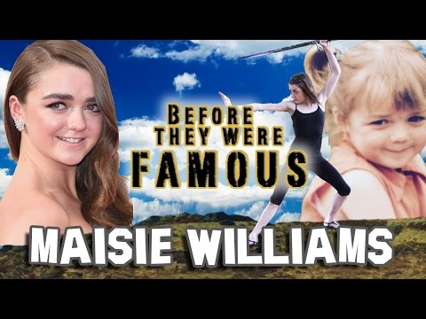 MAISIE WILLIAMS - Before They Were Famous