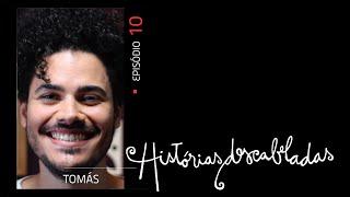 Histórias Descabeladas - T01 - E10 - Tomás
