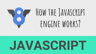 How the Javascript engine works | The basics