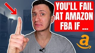 The Biggest Reason People Fail With Amazon FBA [EASY FIX] - #1 Top Mistake to Avoid - BNB E02