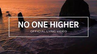NO ONE HIGHER | Michael Fernandez | Official Lyric Video