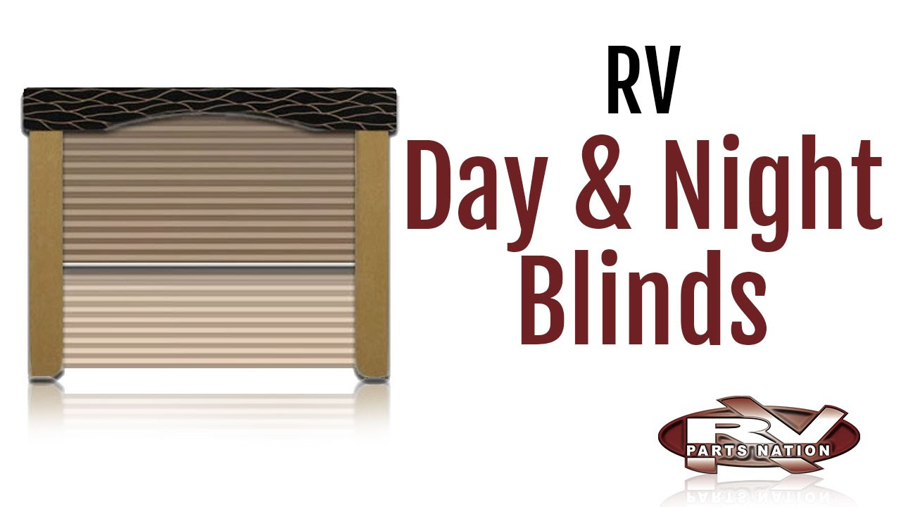 Rv Day Amp Night Blinds Youtube