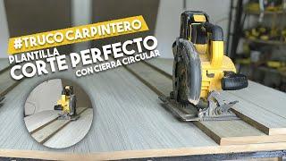 #TrucoCarpintero CORTE PERFECTO SIERRA CIRCULAR, PLANTILLA, PROYECTO MUEBLE.