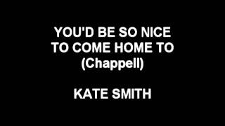 Watch Kate Smith Youd Be So Nice To Come Home To video