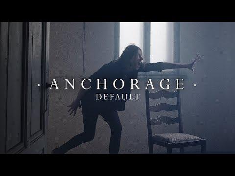 ANCHORAGE - Default [Official Video] 4K