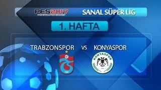 Trabzonspor - Konyaspor   PES 2017   Sanal Süper Lig 1. Hafta