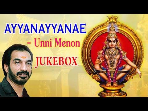 Unni Menon - Lord Ayyappan Songs - Ayyanayyanae (Jukebox) - Devotional Tamil Songs
