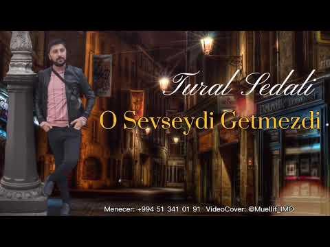 Tural Sedali - O Sevseydi Getmezdi 2021