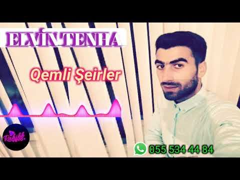 ELvin Tenha - Qemli seirler 2017 ( sheir )