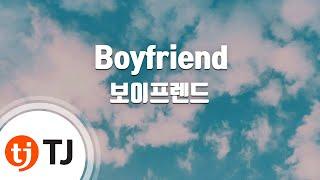 Boyfriend_BOYFRIEND 보이프렌드_TJ노래방 (Karaoke/lyrics/romanization/KOREAN)