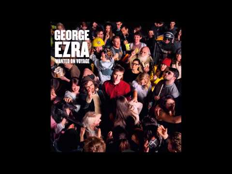 George Ezra - Song 6 - Wanted On Voyage Deluxe