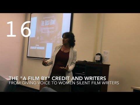 """The """"A Film By"""" Credit and Writers  from Giving Voice to Women Silent Film Writers`"""