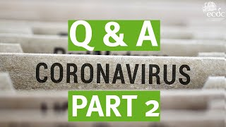NOVEL CORONAVIRUS - QUESTIONS AND ANSWERS - PART 2