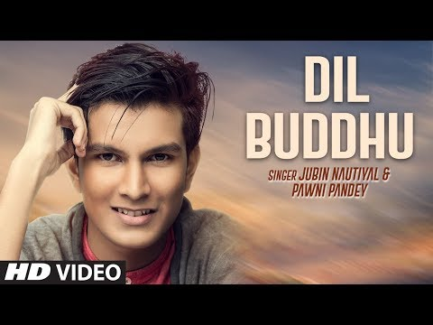 Dil Buddhu Song Lyrics From Hindi Singles