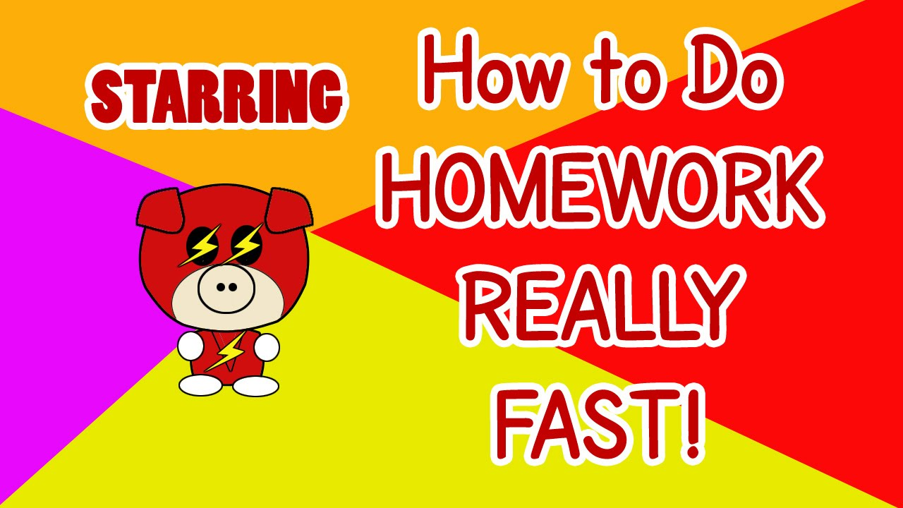 Do homework faster