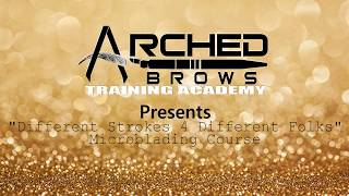 """Arched Brows Training Academy """"Different Strokes 4 Different Folks"""" Microblading Course"""
