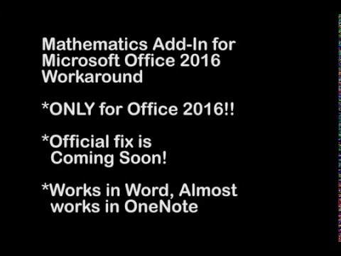 Mathematics Add-in for Microsoft Office 2016 : Workaround Tutorial for Word and OneNote 2016