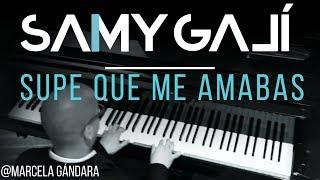 Marcela Gandara - Supe que me amabas (Solo Piano Cover) Samy Galí [Musica Instrumental Cristiana]