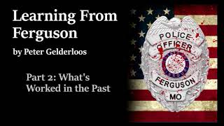 Learning from Ferguson by Peter Gelderloos - Part 02 What's Worked in the Past