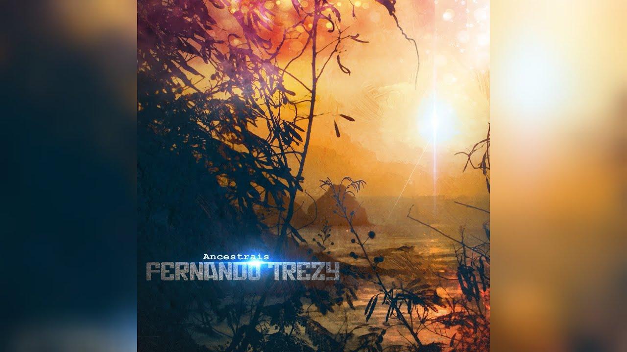 EP Ancestrais de Fernando Trezy - É o encanto que não temos dos nossos antepassados...