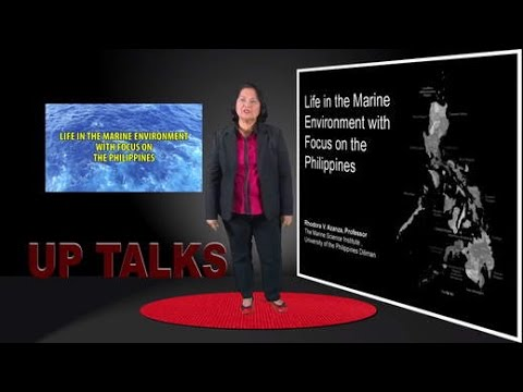 Life in the Marine Environment with Focus on the Philippines | Dr. Rhodora V. Azanza