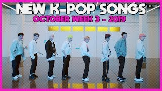 NEW K-POP SONGS I OCTOBER 2019 - WEEK 3