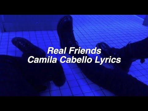 Real Friends || Camila Cabello Lyrics