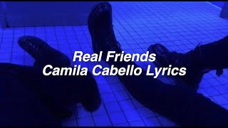 Real Friends    Camila Cabello Lyrics