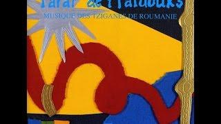 Taraf de Haidouks - Cintec de Suparare Tiganesc