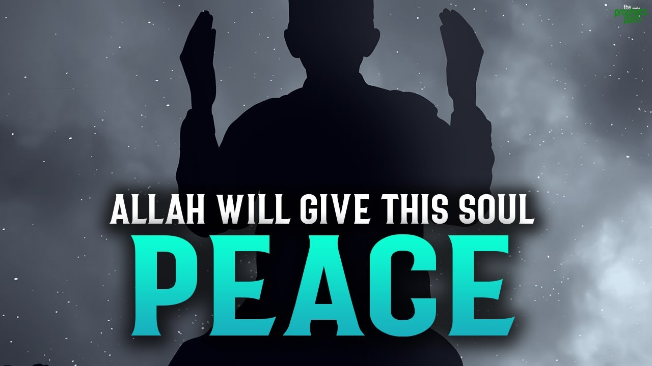 ALLAH WILL GIVE THIS SOUL PEACE ON JUDGEMENT DAY