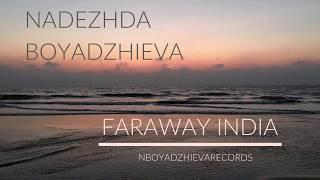 Nadezhda Boyadzhieva - Faraway India