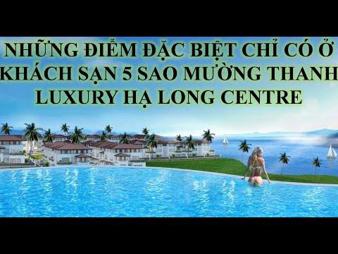 ♥ Mường Thanh Luxury Hạ Long Centre ♥ Toàn cảnh Khách sạn 5 sao Mường Thanh Luxury Hạ Long Centre ♥