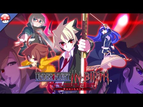 UNDER NIGHT IN-BIRTH Exe:Late Gameplay [PC HD] [Steam]