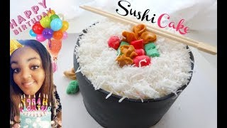 SUSHI CAKE in 30 MINUTES and MY BIRTHDAY