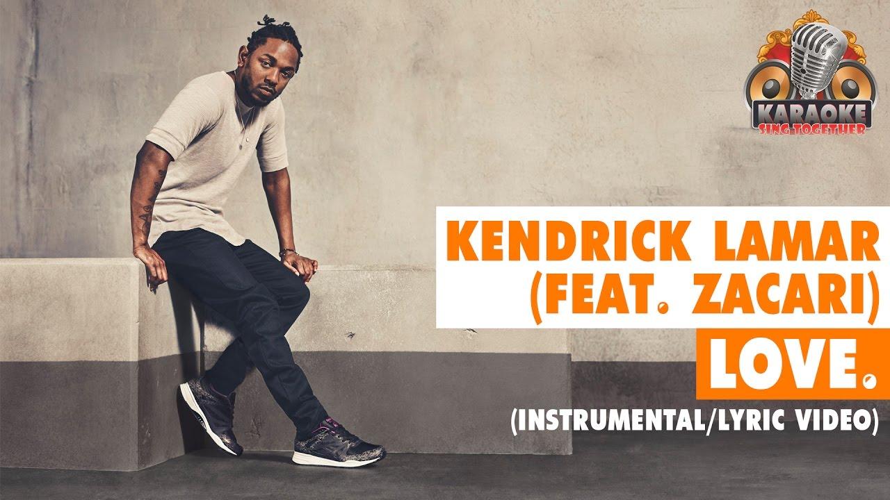 Kendrick Lamar – LOVE. (feat. ZACARI.) (Instrumental/Lyric ...