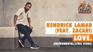 Kendrick Lamar – LOVE. (feat. ZACARI.) (Instrumental/Lyric Video)