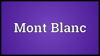 Mont Blanc Meaning
