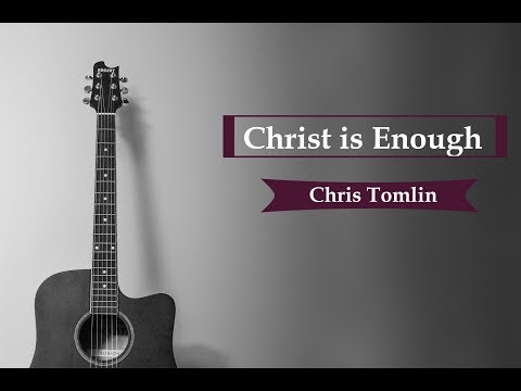 CHRIST IS ENOUGH - CHRIS TOMLIN - HILLSONG LIVE LYRIC VIDEO | GLORIOUS RUINS 2013