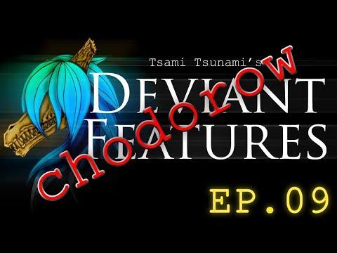 Deviant Feature Episode 9 - chodorow