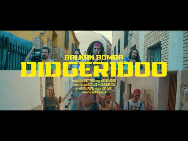 BALKAN BOMBA | Didgeridoo (Videoclip Oficial)