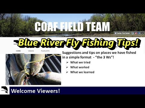 Blue River Fly Fishing Tips....