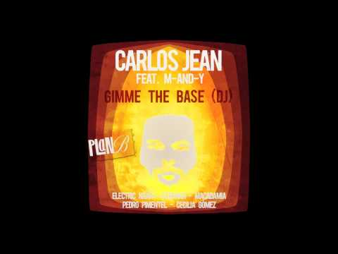Gimme The base DJ Carlos Jean feat M-AND-Y