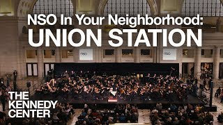 NSO In Your Neighborhood: Union Station