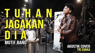 Download lagu TUHAN JAGAKAN DIA - MOTIF BAND LIRIK LIVE AKUSTIK COVER BY TRI SUAKA - PENDOPO LAWAS