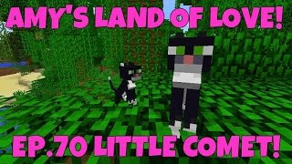 Amy's Land Of Love! Ep.70 Little Comet! | Amy Lee33