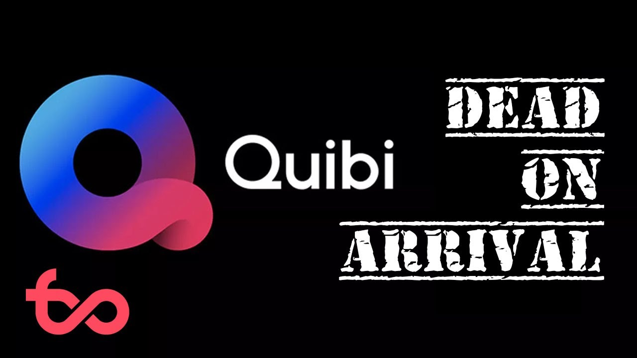 Quibi is Dying on Arrival