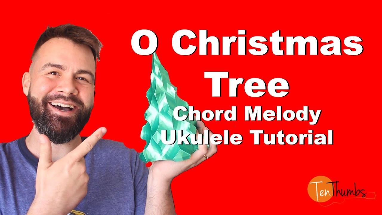 O Christmas Tree - Chord Melody/Fingerstyle Ukulele ...